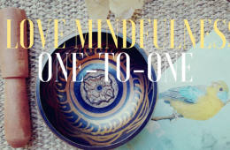 I love Mindfulness one-to-one